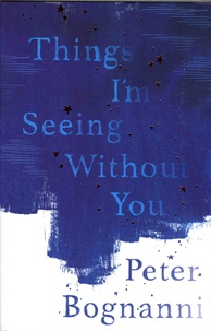 Peter Bognanni - Things I'm Seeing Without You.