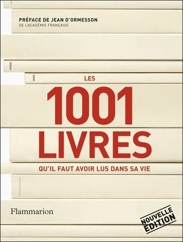 Peter Boxall - Les 1001 livres qu'il faut avoir lus dans sa vie.