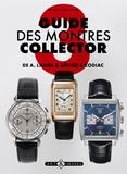 Peter Braun et Stefan Commertz - Guide des montres collector - Tome 3, De A. Lange & Söhne à Zodiac.