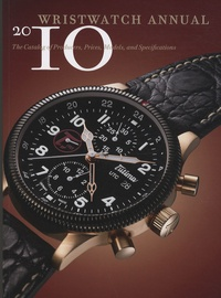 Wristwatches Annual 2010 - The Catalog of Producers, Prices, Models and Specifications.pdf