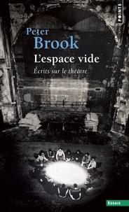L'espace vide- Écrits sur le théâtre - Peter Brook pdf epub