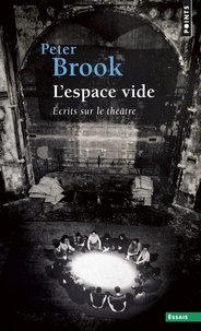 Peter Brook - L'espace vide - Écrits sur le théâtre.