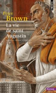 La vie de saint Augustin. 2ème édition - Peter Brown |