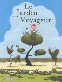 Peter Brown - Le Jardin Voyageur.