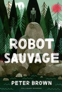 Ebooks en ligne télécharger Robot sauvage MOBI DJVU FB2 9782075075398 par Peter Brown (Litterature Francaise)