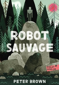 Peter Brown et Alice Marchand - Robot sauvage.