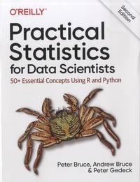 Peter Bruce et Andrew Bruce - Practical Statistics for Data Scientists - 50+ Essential Concepts Using R and Python.
