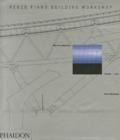 Peter Buchanan - Renzo Piano Building Workshop - Oeuvres complètes, tome 3.