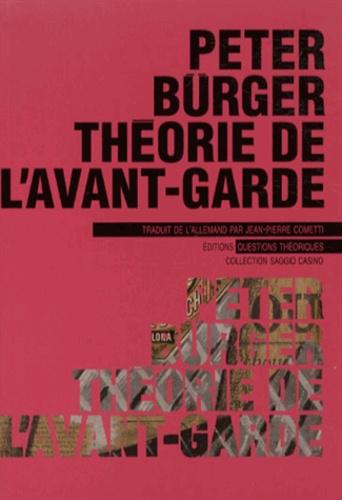 Peter Bürger - Théorie de l'avant-garde.