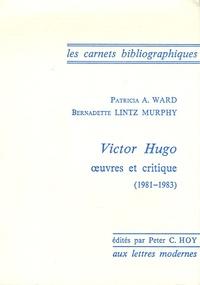 Peter C. Hoy - Victor Hugo - Oeuvres et critique 1981-1983.