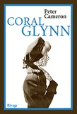 Peter Cameron - Coral Glynn.