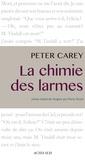 Peter Carey - La chimie des larmes.