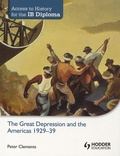 Peter Clements - The Great Depression and the Americas 1929-39.