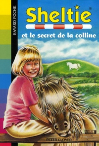 Peter Clover - Sheltie Tome 15 : Sheltie et le secret de la colline.