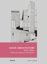 Peter Collins - Juger l'architecture.