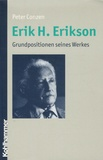 Peter Conzen - Erik H. Erikson - Grundpositionen seines Werkes.