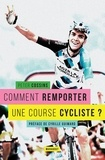 Peter Cossins - Comment remporter une course cycliste ?.