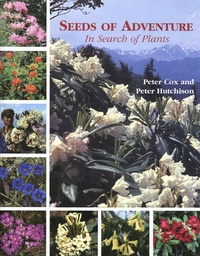 Peter Cox et Peter Hutchinson - Seeds of Adventure - In Search of Plants.