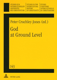 Peter Cruchley-jones - God at Ground Level - Reappraising Church Decline in the UK Through the Experience of Grass Roots Communities and Situations.