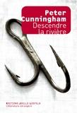 Peter Cunningham - Descendre la rivière.