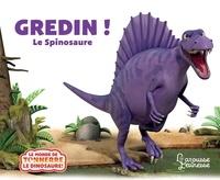 Peter Curtis et Jeanne Willis - Gredin ! - Le Spinosaure.