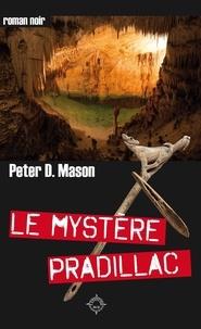 Peter D. Mason - Le Mystère Pradillac.