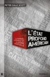 Peter Dale Scott - L'Etat profond américain - La finance, le pétrole et la guerre perpétuelle.