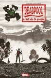 Peter David et Adam Glass - Deadpool - L'art de la guerre.