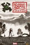 Peter David et Adam Glass - Deadpool - L'Art de La guerre.