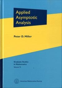 Peter David Miller - Applied Asymptotic Analysis.