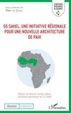 Peter De Jong - G5 Sahel, une initiative régionale pour une nouvelle architecture de paix.