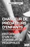 Peter de Waele - Chasseur de prédateurs d'enfants - Histoire d'un flic chasseur de pédophiles.