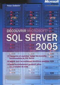 Découvrir SQL Server 2005 - Peter DeBetta | Showmesound.org