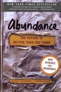 Peter Diamandis et Steven Kotler - Abundance - The Future is Better Than You Think.
