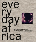 Peter DiCampo et Austin Merrill - Everyday Africa - 30 photographers re-picturing a continent.