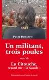 """Peter Dontzow - Un militant, trois poules - Suivi de La Citouche, regard sur """"la Navale""""."""