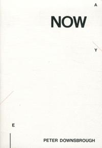 Peter Downsbrough - Now.