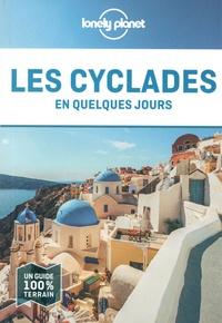 Peter Dragicevich et Anna Kaminski - Les Cyclades en quelques jours.