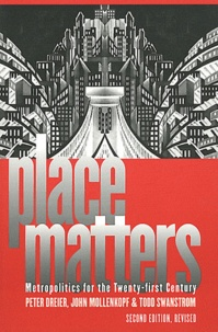Peter Dreier - Place Matters: Metropolitics for the Twenty-first Century. - 2nd edition.