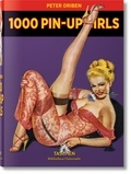 Peter Driben et Jascha Kempe - 1 000 Pin-Up Girls.