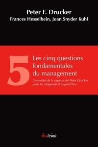 Peter Drucker - Les cinq questions fondamentales du management.