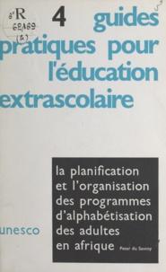 Peter du Sautoy - La planification et l'organisation des programmes d'alphabétisation des adultes en Afrique.