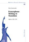 Peter Dunwoodie - Francophone Writing in Transition - Algeria 1900–1945.
