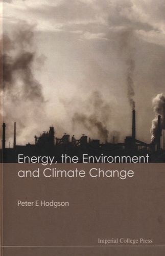 Peter E. Hodgson - Energy, the Environment and Climate Change.