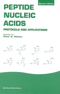 Peter-E Nielsen et  Collectif - Peptide Nucleic Acids - Protocols and Applications.