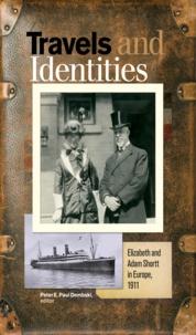 Peter E. Paul Dembski - Travels and Identities - Elizabeth and Adam Shortt in Europe, 1911.