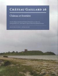 Peter Ettel et Anne-Marie Flambard Héricher - Château et frontière.