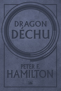 Peter F. Hamilton - Dragon déchu.