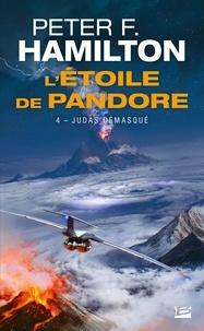 Peter F. Hamilton - L'Etoile de Pandore Tome 4 : Judas démasqué.
