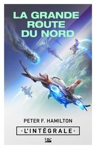 Peter F. Hamilton et Nenad Savic - La Grande Route du Nord - L'Intégrale.